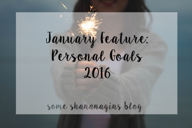 Personal Goals 2016 - Some Shananagins