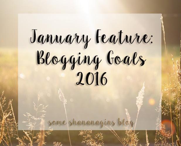 Blogging Goals - Some Shananagins